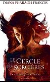 Le cercle des sorcières T01 : Alliance nocturne