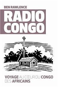 Radio Congo par Ben Rawlence