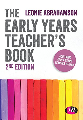 The Early Years Teacher′s Book: Achieving Early Years Teacher Status