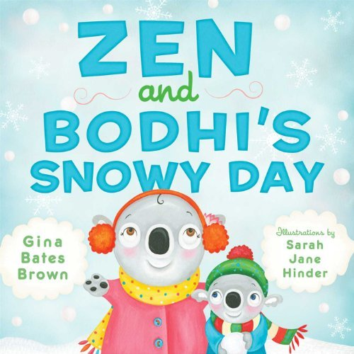 Zen and Bodhi's Snowy Day: Written by Gina Bates Brown, 2015 Edition, Publisher: Wisdom Publications,U.S. [Hardcover]
