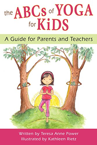 ABCs of Yoga for Kids: A Guide for Parents and Teachers por Teresa Anne Power