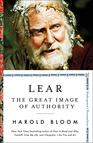 Lear: The Great Image of Authority (Shakespeare's Personalities)