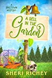 A Bell in the Garden (A Spicetown Mystery Book 2) by Sheri Richey