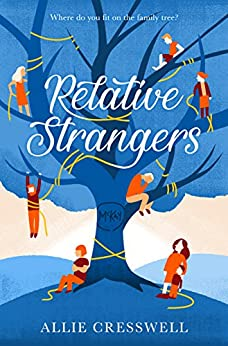 Relative Strangers: A British Family Story by [Cresswell, Allie]