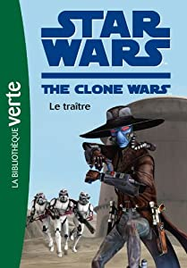 "Afficher ""Star wars, the clone wars n° 11<br /> Le traître"""