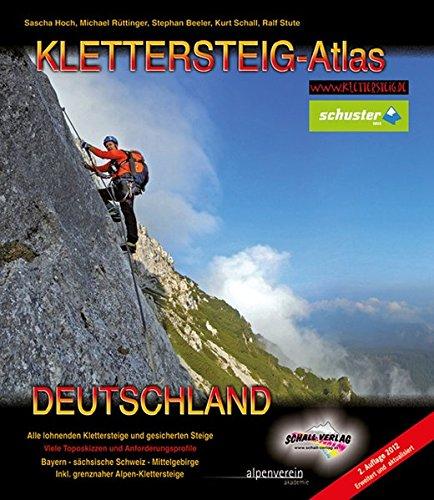 Klettersteig-Atlas Deutschland: Über 170 Klettersteige und gesicherte Steige - von leicht bis extrem schwierig (Atlas 170)