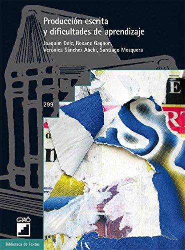 Producción escrita y dificultades de aprendizaje (BIBLIOTECA DE TEXTOS) por Verónica Sánchez Abchi