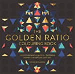 The Golden Ratio Colouring Book: And...