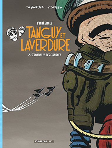 Les aventures de Tanguy et Laverdure - Intégrales - tome 2 - Escadrille des cigognes (L')
