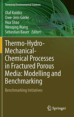 Thermo-Hydro-Mechanical-Chemical Processes in Fractured Porous Media: Modelling and Benchmarking: Benchmarking Initiatives (Terrestrial Environmental Sciences)