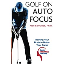 Golf on Auto Focus: Training Your Brain to Better Your Game