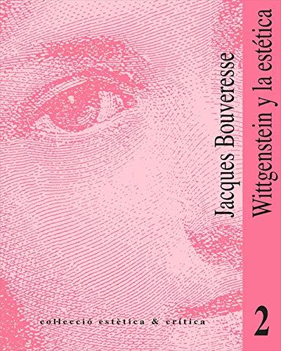 Wittgenstein y la estética por Jacques Bouveresse