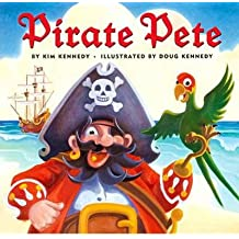 [( Pirate Pete By Kennedy, Kim ( Author ) Hardcover May - 2002)] Hardcover