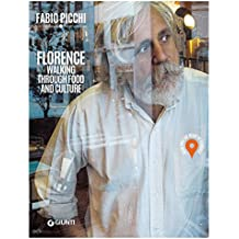 Florence. Walking through food and culture (English Edition)