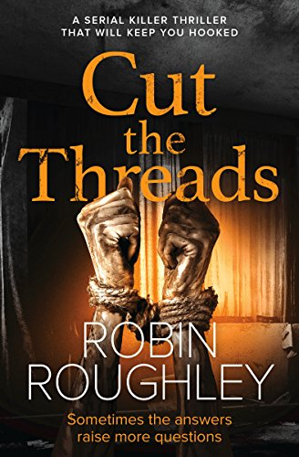 Cut The Threads: A Serial Killer Thriller That Will Keep You Hooked (DS Marnie Hammond Book 2) by [Roughley, Robin]