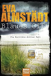 Blaues Gift: Pia Korittkis dritter Fall. Kriminalroman (Kommissarin Pia Korittki)