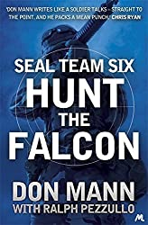 SEAL Team Six Book 3: Hunt the Falcon by Don Mann (2014-04-24)