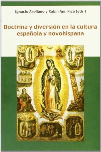 Doctrina y diversión en la cultura española y novohispana. (Biblioteca indiana)
