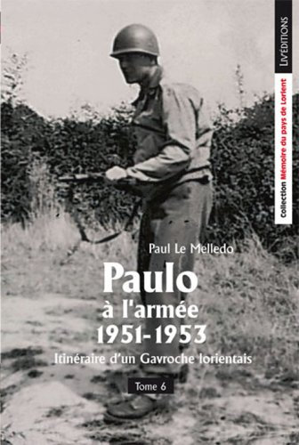 Paulo a l'Armée - Itineraire d'un Gavroche Lorientais - Tome 6