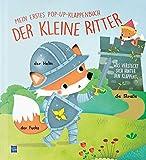 Der kleine Fuchs spielt Ritter: Mein erstes Pop-Up Klappenbuch