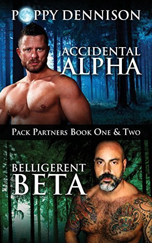 Accidental Alpha/Belligerent Beta: Pack Partners Book One & Two by Dennison, Poppy (2014) Paperback