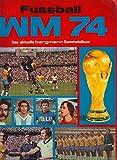 Fussball WM 74 Das aktuelle Bergmann Sammelalbum mit ca 70 - 80 % Sammelbilder