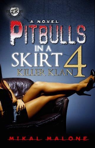 Pitbulls In A Skirt 4: Killer Klan (The Cartel Publications ...