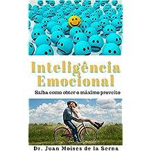 A Inteligência Emocional   Aprenda a Tirar O Máximo Proveito (Portuguese Edition)
