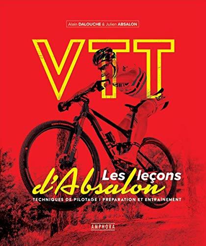VTT - Les Lecons d'Absalon par Julien Absalon, Alain Dalouche