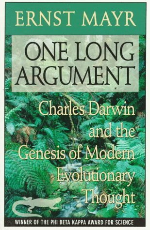 One Long Argument: Charles Darwin and the Genesis of Modern Evolutionary Thought (Questions of Science) by Mayr, Ernst (1993) Paperback