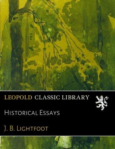 Historical Essays por J. B. Lightfoot