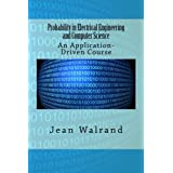 Probability in Electrical Engineering and Computer Science: An Application-Driven Course