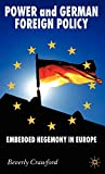 Power and German Foreign Policy: Embedded Hegemony in Europe (New Perspectives in German Political Studies)