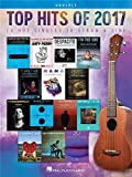 Telecharger Livres Top Hits Of 2017 Ukulele European Edition (PDF,EPUB,MOBI) gratuits en Francaise