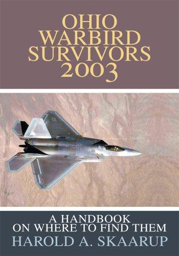 Ohio Warbird Survivors 2003: A Handbook on Where to Find Them