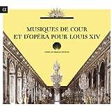 Musiques de cour et d'opéra pour Louis XIV