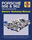 Porsche 956 And 962 Owners' Workshop Manual: 1982 onwards (all models) (Haynes Owners' Workshop Manual)