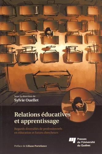 Relations éducatives et apprentissage : Regards diversifiés de professionnels en éducation et futurs chercheurs