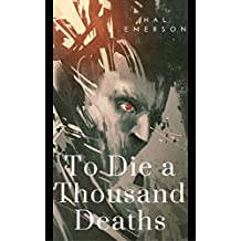 To Die a Thousand Deaths (English Edition)