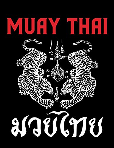 Muay Thai Journal: Thai Boxing Training Notebook For Workout Notes Planner -