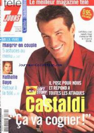TELE 7 JOURS [No 2184] du 06/04/2002 - CASTALDI - LOFT STORY - MAIGRIR - NATHALIE BAYE.