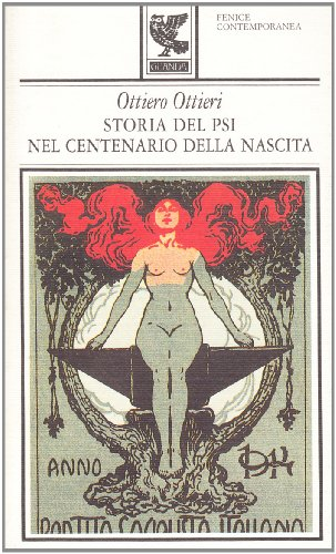 Storia del PSI nel centenario della nascita-Il padre (Fenice contemporanea) por Ottiero Ottieri