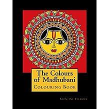 The Colours of Madhubani: Colouring Book