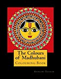 The Colours of Madhubani: Colouring Book