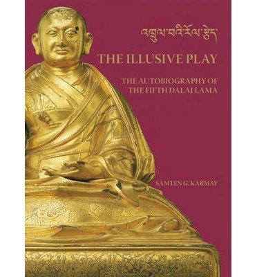 [(The Illusive Play: The Autobiography of the Fifth Dalai Lama)] [ Translated by Samten Gyaltsen Karmay ] [May, 2015]