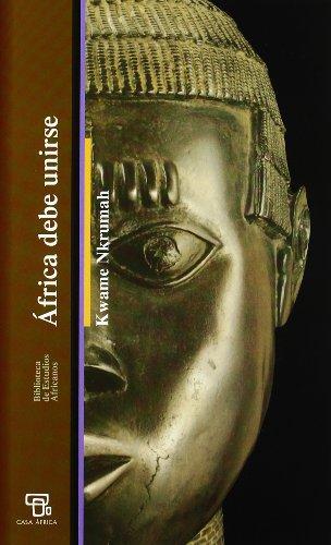 África debe unirse (Bibli.Estudios Africanos) por Nkrumah Kwame
