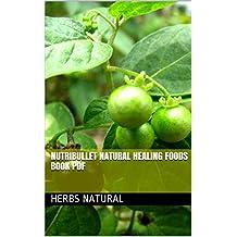 Nutribullet Natural Healing Foods Book Pdf (English Edition)