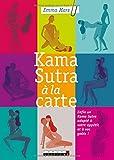 Kama sutra à la carte : Enfin un Kama Sutra adapté à votre appétit et à vos goûts !