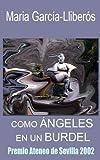 Como ángeles en un burdel (Premio de novela Ateneo de Sevilla 2002)