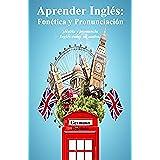 Aprender Inglés: Fonética y Pronunciación ‒ ¡Habla y pronuncia Inglés como un nativo! (Inglés en el bolsillo nº 3)